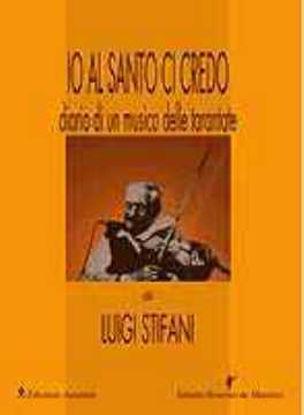 Immagine di IO AL SANTO CI CREDO + CD DIARIO DI UN MUSICO DELLE TARANTATE