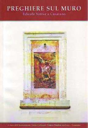 Immagine di Preghiere sul muro. Edicole votive a Casarano