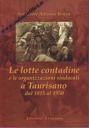 Immagine di Le lotte contadine e le organizzazioni sindacali a Taurisano (1815 1950)