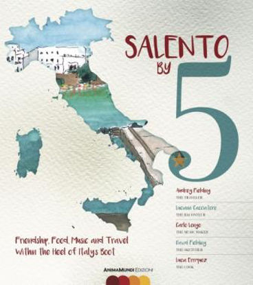 Immagine di Salento by 5 -  Friendship, Food,  Music, and travel whitin the hell of Italy's boot