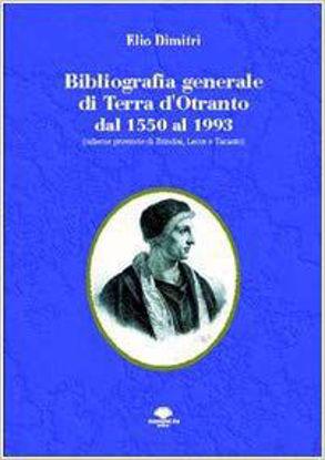 Immagine di Bibliografia generale di Terra d'Otranto dal 1550 al 1993 (odierne provincie di Brindisi, Lecce e Taranto)
