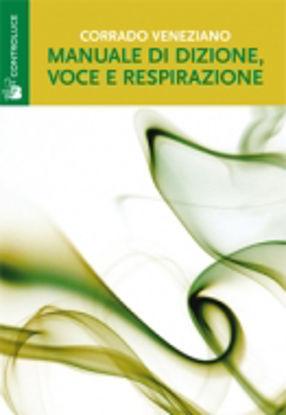 Immagine di MANUALE DI DIZIONE, VOCE E RESPIRAZIONE