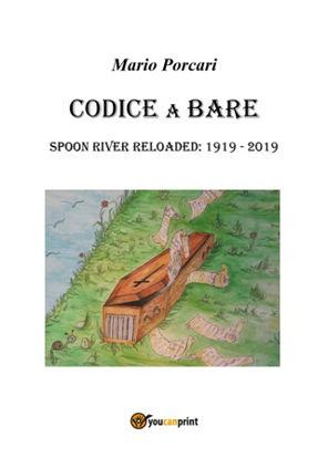 Immagine di CODICE A BARE. SPOON RIVER RELOADED: 1919-2019