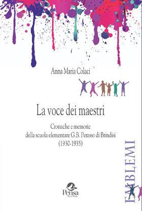 Immagine di VOCE DEI MAESTRI (LA). CRONACHE E MEMORIE DELLA SCUOLA ELEMENTARE G.B. PERASSO DI BRINDISI
