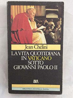 Immagine di VITA QUOTIDIANA IN VATICANO SOTTO GIOVANNI PAOLO II