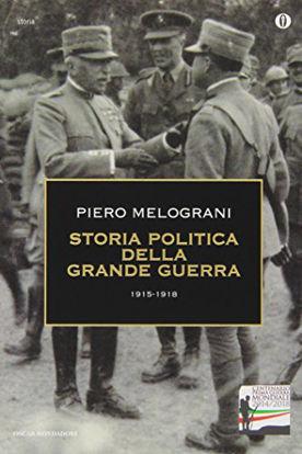 Immagine di STORIA POLITICA DELLA GRANDE GUERRA 1915-1918