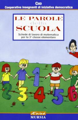 Immagine di PAROLE DELLA SCUOLA 3 MATEMATICA