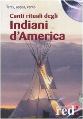 Immagine di CANTI RITUALI DEGLI INDIANI D`AMERICA CD AUDI