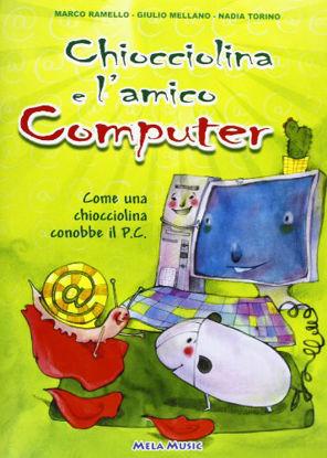 Immagine di CHIOCCIOLINA E L`AMICO COMPUTER + CD