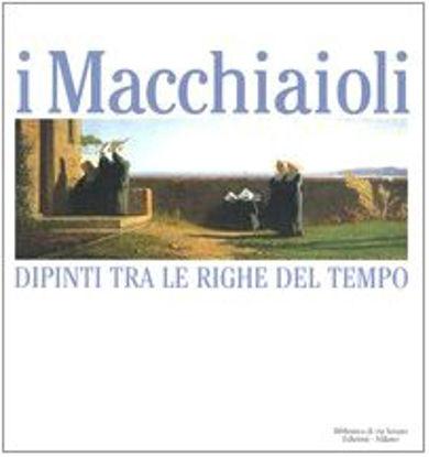 Immagine di MACCHIAIOLI - DIPINTI TRA LE RIGHE DEL TEMPO