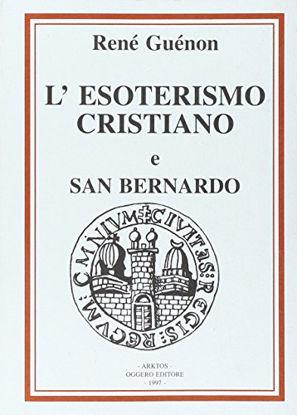 Immagine di ESOTERISMO CRISTIANO E SAN BERNARDO