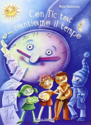 Immagine di CON TIC TAC CANTIAMO IL TEMPO. +CD AUDIO.