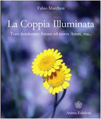 Immagine di COPPIA ILLUMINATA TUTTI DESIDERANO AMARE ED ESSERE AMATI, MA... (LA