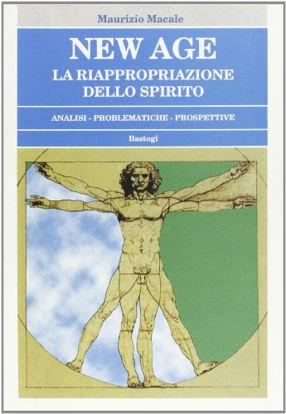 Immagine di NEW AGE. LA RIAPPROPRIAZIONE DELLO SPIRITO. ANALISI, PROBLEMATICHE, PROSPETTIVE