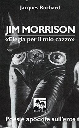 Immagine di JIM MORRISON ELEGIA PER IL MIO CAZZO