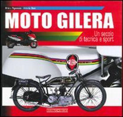 Immagine di MOTO GILERA. UN SECOLO DI TECNICA E SPORT