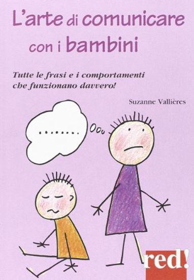 Immagine di ARTE DI COMUNICARE CON I BAMBINI. TUTTE LE FRASI E I COMPORTAMENTI CHE