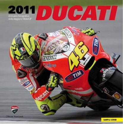 Immagine di DUCATI 2011. ANNUARIO FOTOGRAFICO DELLA STAGIONE MOTO GP & SUPERBIKE