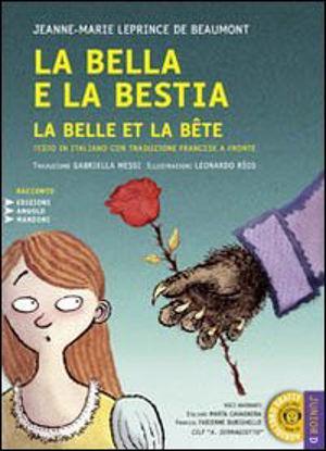 Immagine di BELLA E LA BESTIA (LA) TESTO IN ITALIANO CON TRADUZIONE FRANCESE A FRONTE