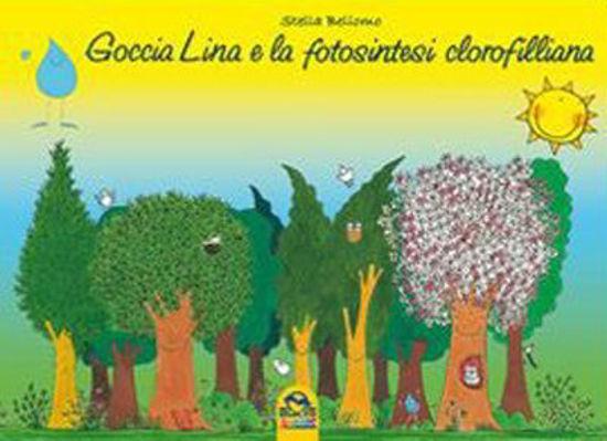 Immagine di GOCCIA LINA E LA FOTOSINTESI CLOROFILLIANA