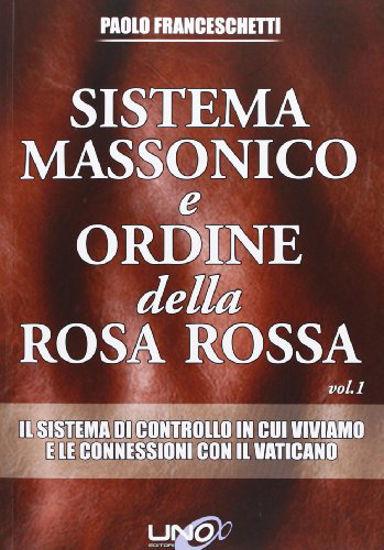 Immagine di SISTEMA MASSONICO E ORDINE DELLA ROSA ROSSA VOL. 1