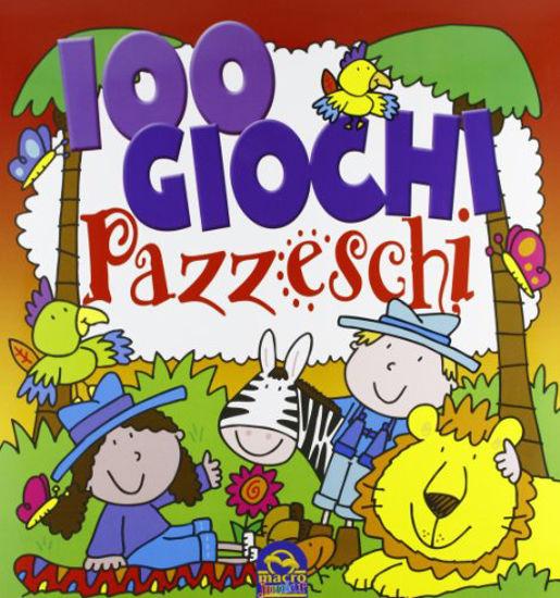 Immagine di 100 GIOCHI PAZZESCHI ROSSO