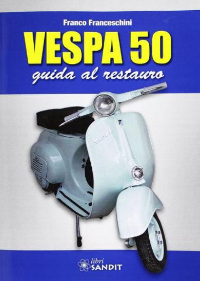 Immagine di VESPA 50 - GUIDA AL RESTAURO
