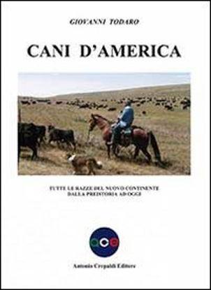 Immagine di CANI D`AMERICA - TUTTE LE RAZZE DEL NUOVO CONTINENTE DALLA PREISTORIA AD OGGI