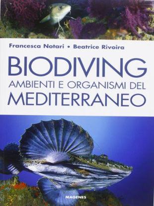 Immagine di BIODIVING. AMBIENTI E ORGANISMI DEL MEDITERRANEO