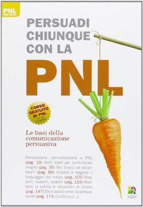 Immagine di PERSUADI CHIUNQUE CON LA PNL
