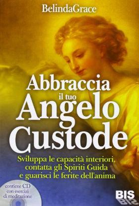 Immagine di ABBRACCIA IL TUO ANGELO CUSTODE