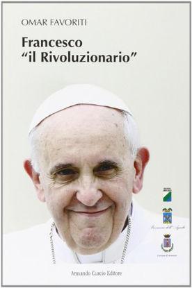 Immagine di FRANCESCO «IL RIVOLUZIONARIO». CON CD AUDIO