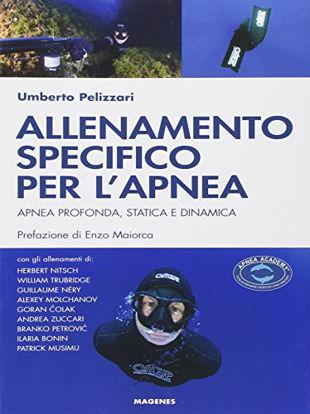 Immagine di ALLENAMENTO SPECIFICO PER L`APNEA. APNEA PROFONDA, STATICA E DINAMICA