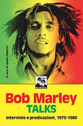 Immagine di BOB MARLEY TALKS - INTERVISTE E PREDICAZIONI 1973-1980