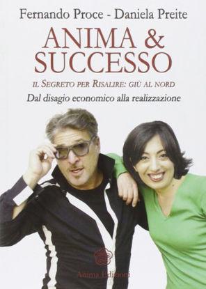 Immagine di ANIMA & SUCCESSO - IL SEGRETO PER RISALIRE: GIU AL NORD