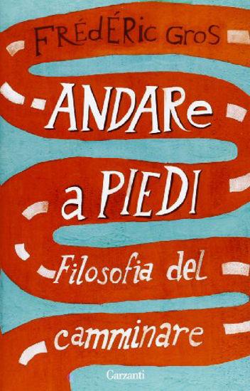 Immagine di ANDARE A PIEDI - FILOSOFIA DEL CAMMINARE