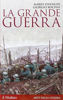 Immagine di GRANDE GUERRA. 1914 - 1918 (LA)