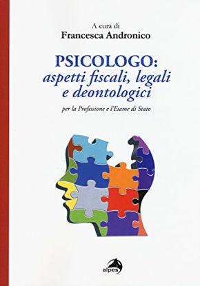 Immagine di PSICOLOGO: ASPETTI FISCALI, LEGALI E DEONTOLOGICI PER LA PROFESSIONE EL`ESAME DI STATO
