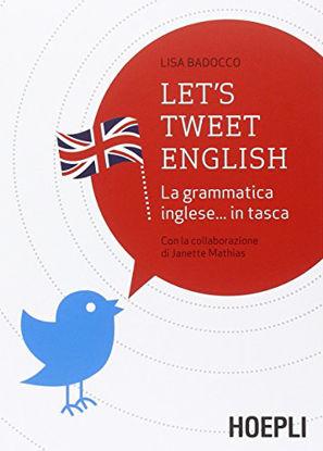 Immagine di LET`S TWEET ENGLISH - LA GRAMMATICA INGLESE IN TASCA
