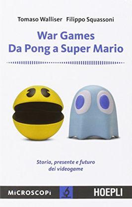 Immagine di WAR GAMES DA PONG A SUPER MARIO