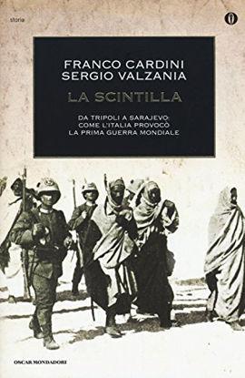 Immagine di SCINTILLA (LA) DA TRIPOLI A SARAJEVO: COME L`ITALIA PROVOCO` LA PRIMA GUERRA MONDIALE