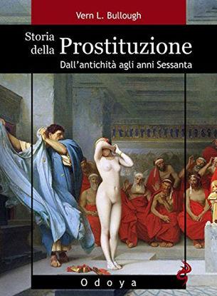 Immagine di STORIA DELLA PROSTITUZIONE - DALL`ANTICHITA` AGLI ANNI SESSANTA