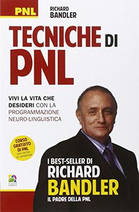 Immagine di TECNICHE DI PNL - VIVERE LA VITA CHE DESIDERI
