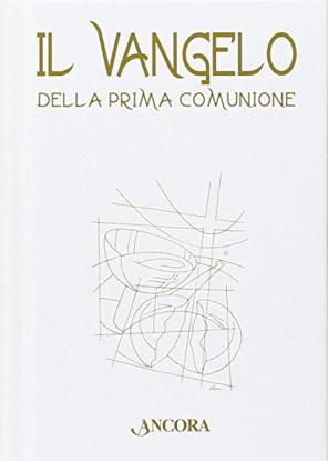 Immagine di VANGELO DELLA PRIMA COMUNIONE MODEL 3 (IL)