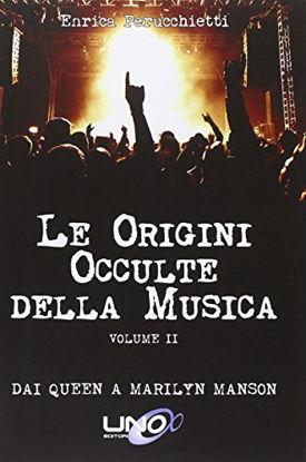 Immagine di ORIGINI OCCULTE DELLA MUSICA VOL.II - DAI QUEEN A MARILYN MANSON