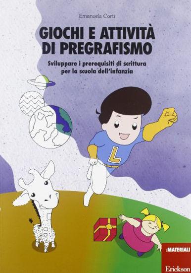 Immagine di GIOCHI E ATTIVITA DI PREGRAFISMO - SVILUPPARE I PREREQUISITI DI SCRITTURA PER LA SCUOLA DELL`INFAN