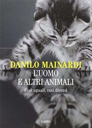 Immagine di UOMO E ALTRI ANIMALI (L`) COSI` UGUALI COSI` DIVERSI