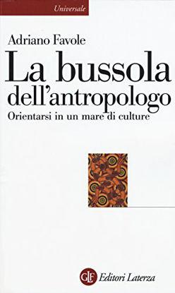 Immagine di BUSSOLA DELL`ANTROPOLOGO (LA) ORIENTARSI IN UN MARE DI CULTURE