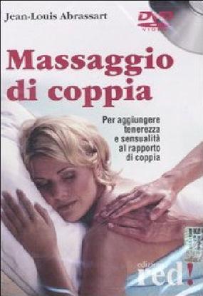 Immagine di MASSAGGIO DI COPPIA. PER AGGIUNGERE TENEREZZA E SENSUALITA` AL RAPPORTO DI COPPIA. DVD