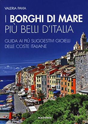 Immagine di BORGHI DI MARE PIU` BELLI D`ITALIA. GUIDA AI PIU` SUGGESTIVI GIOIELLI DELLE COSTE ITALIANE (I)